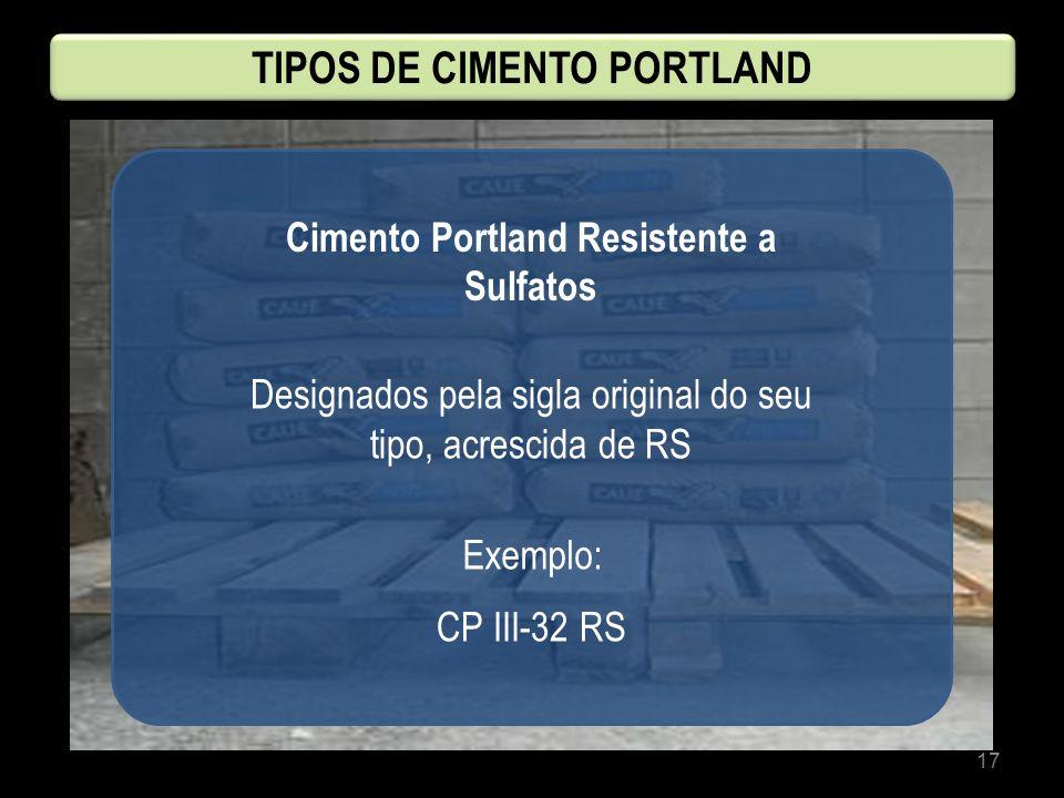 TIPOS DE CIMENTO PORTLAND Cimento Portland Resistente a Sulfatos