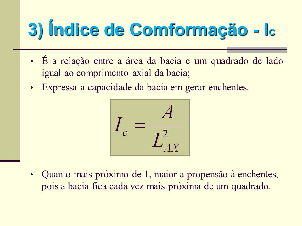 3) Índice de Comformação - IC