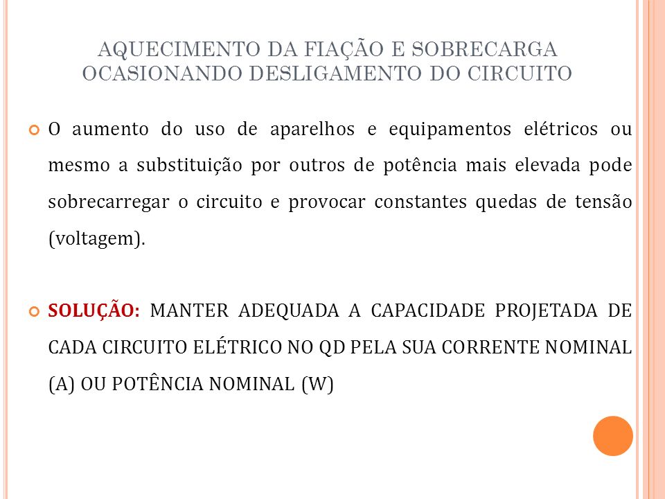 AQUECIMENTO DA FIAÇÃO E SOBRECARGA OCASIONANDO DESLIGAMENTO DO CIRCUITO