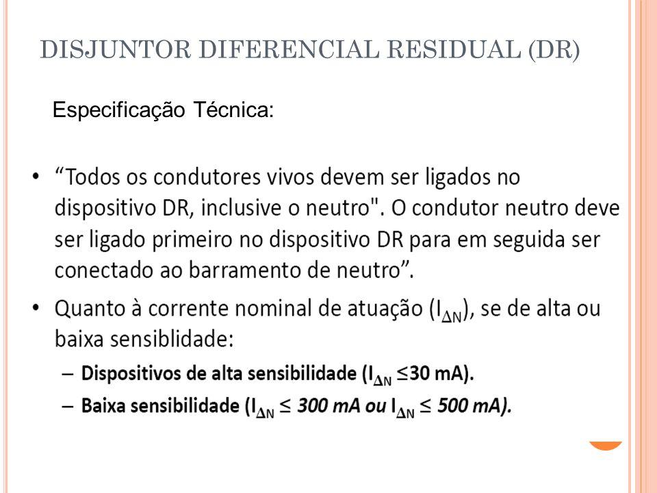 DISJUNTOR DIFERENCIAL RESIDUAL (DR)