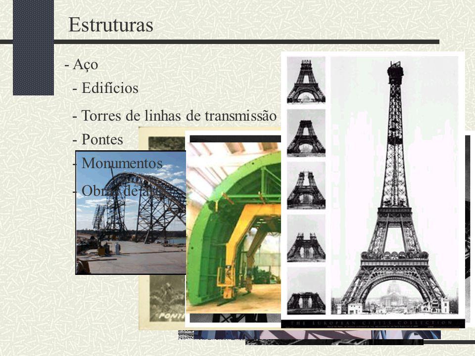 Estruturas Aço Edifícios Torres de linhas de transmissão Pontes