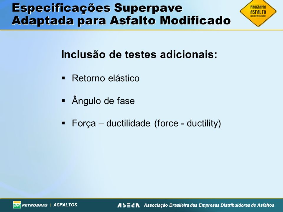 Especificações Superpave Adaptada para Asfalto Modificado