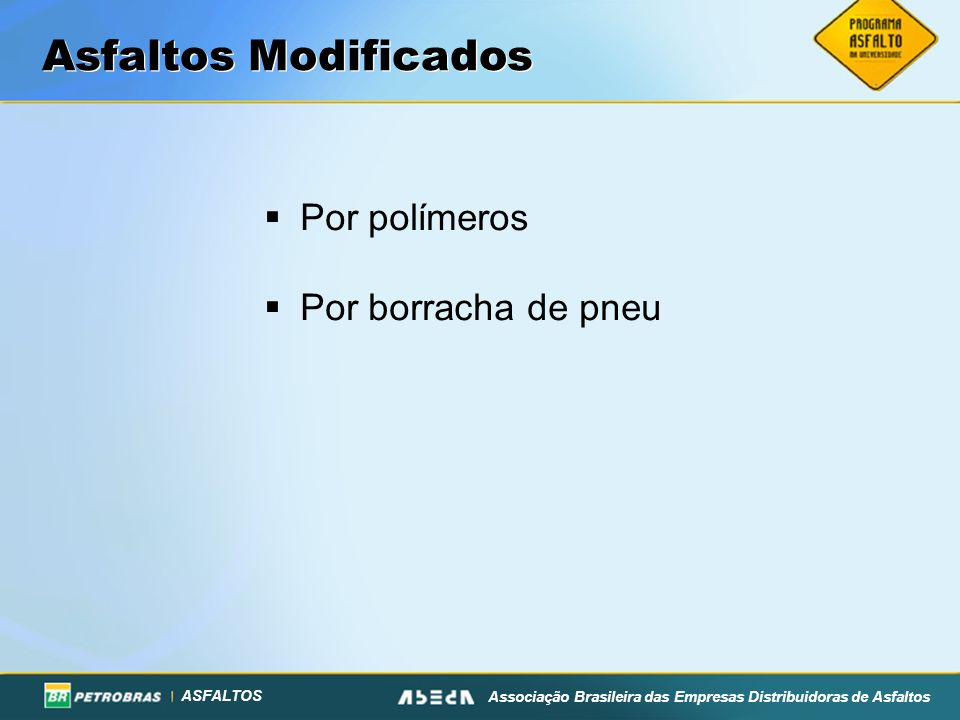 Asfaltos Modificados Por polímeros Por borracha de pneu