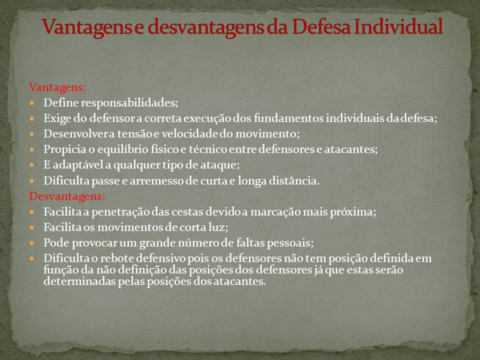 Vantagens e desvantagens da Defesa Individual
