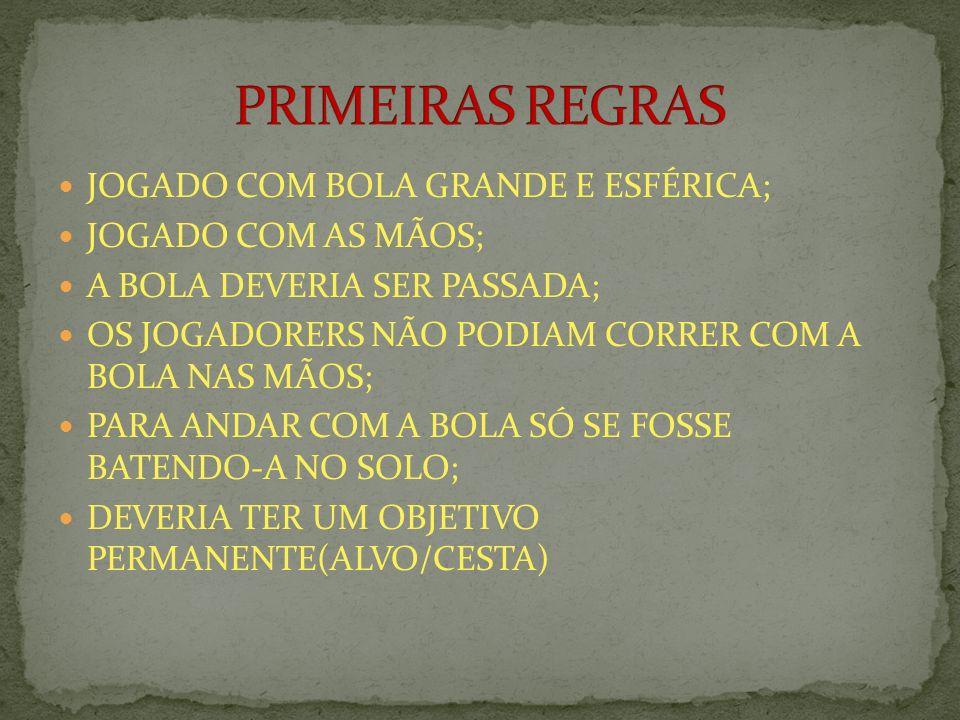 PRIMEIRAS REGRAS JOGADO COM BOLA GRANDE E ESFÉRICA;