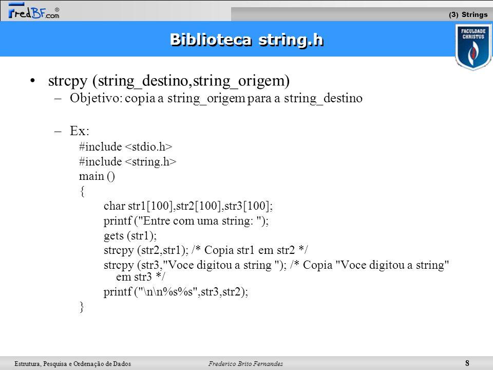 strcpy (string_destino,string_origem)