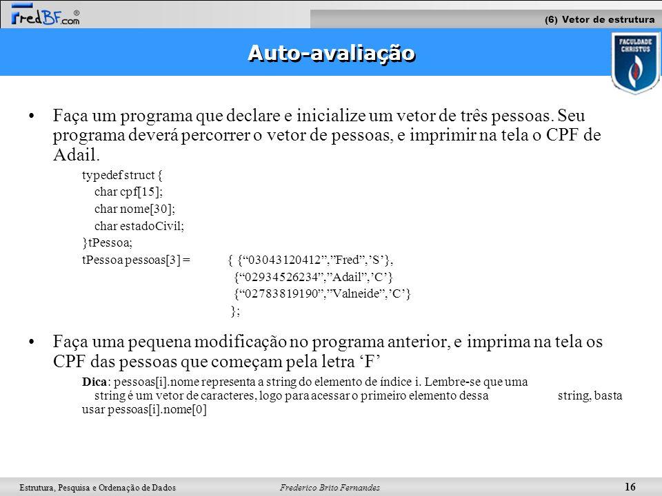 (6) Vetor de estrutura Auto-avaliação.
