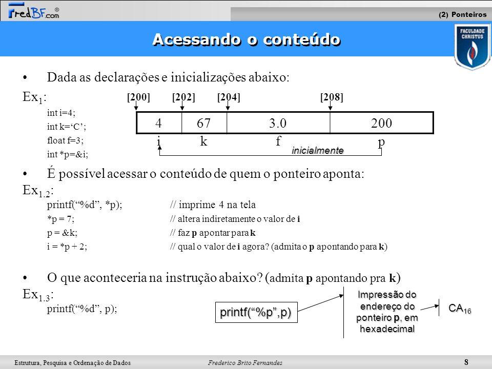 Impressão do endereço do ponteiro p, em hexadecimal