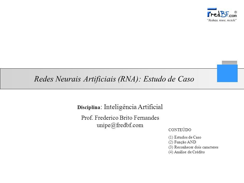 Redes Neurais Artificiais (RNA): Estudo de Caso