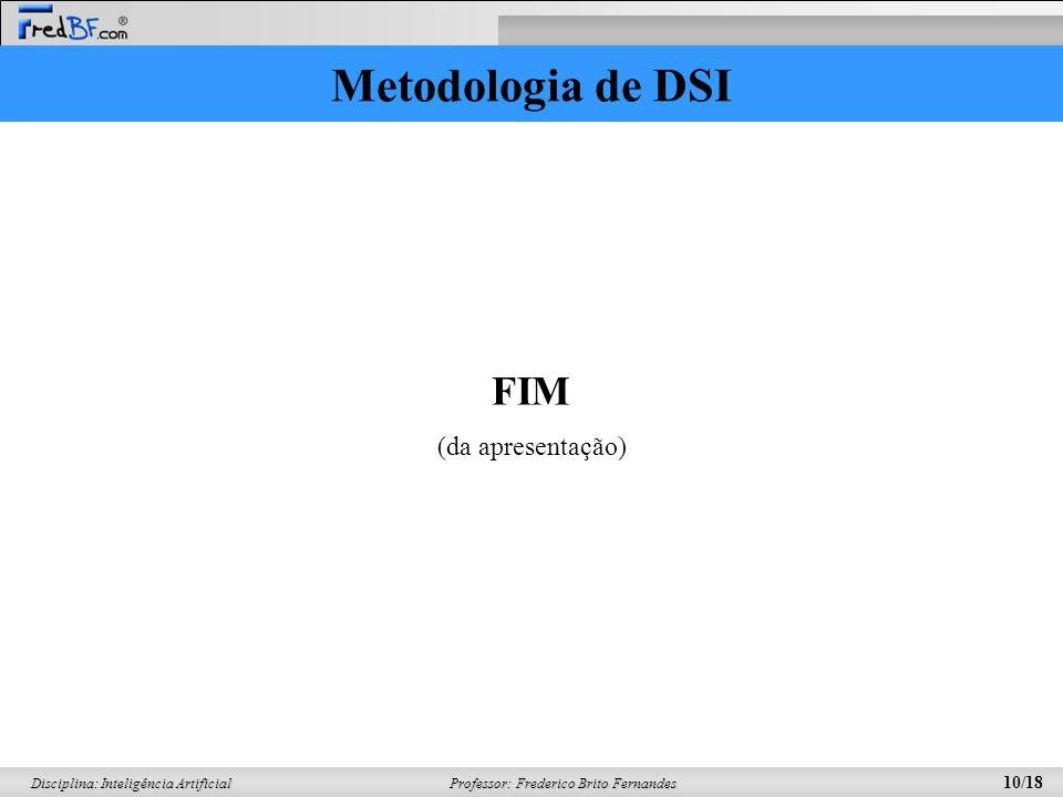 Metodologia de DSI FIM (da apresentação)