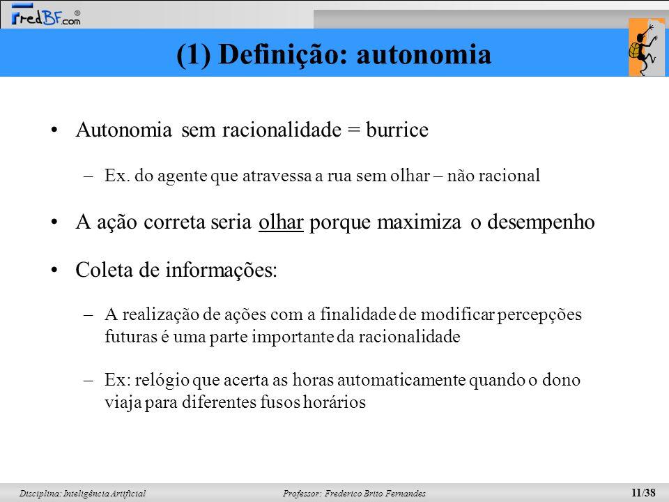 (1) Definição: autonomia