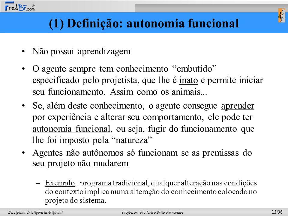 (1) Definição: autonomia funcional