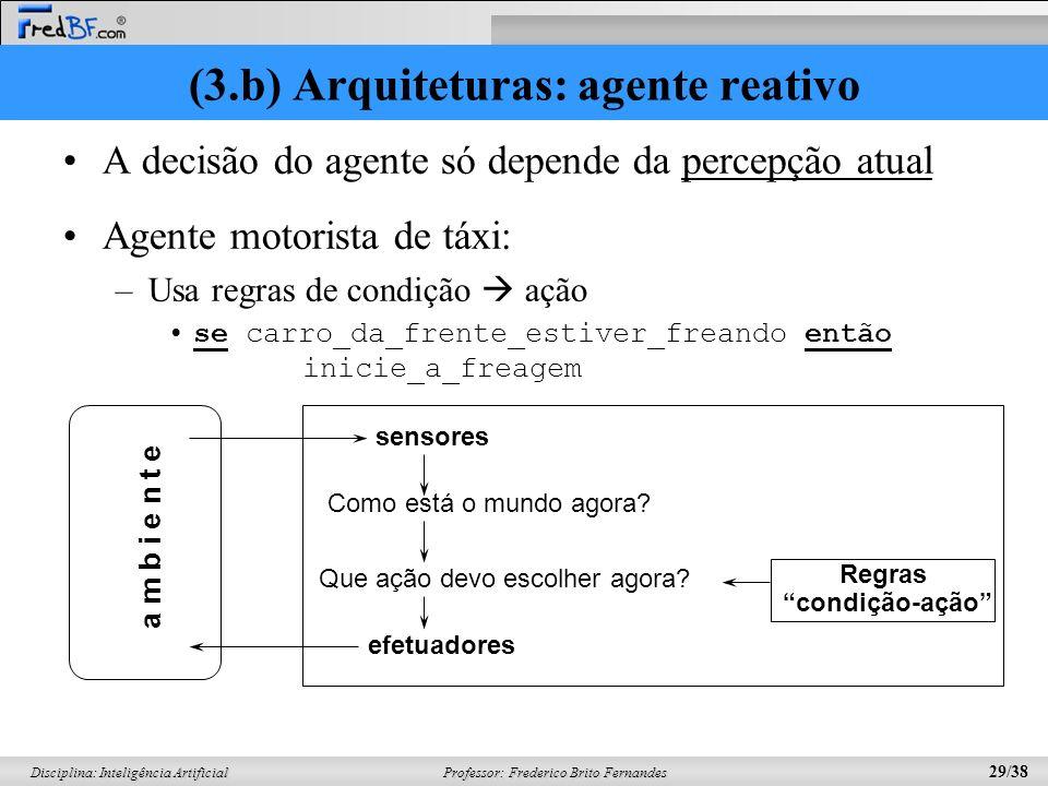 (3.b) Arquiteturas: agente reativo