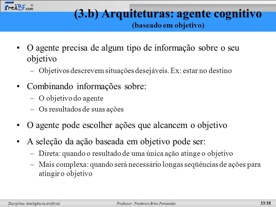 (3.b) Arquiteturas: agente cognitivo (baseado em objetivo)