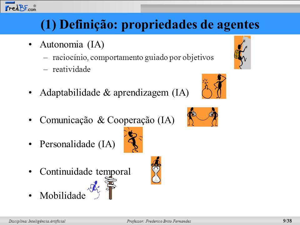 (1) Definição: propriedades de agentes