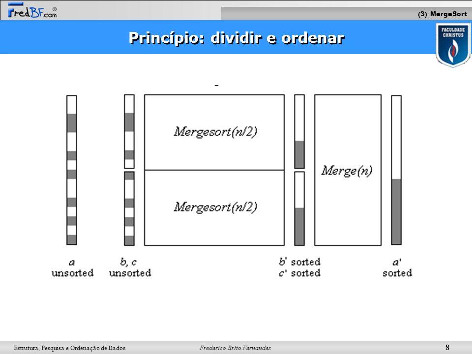 Princípio: dividir e ordenar