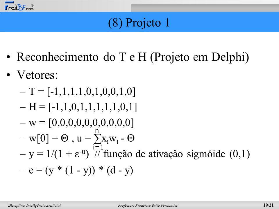 Reconhecimento do T e H (Projeto em Delphi) Vetores: