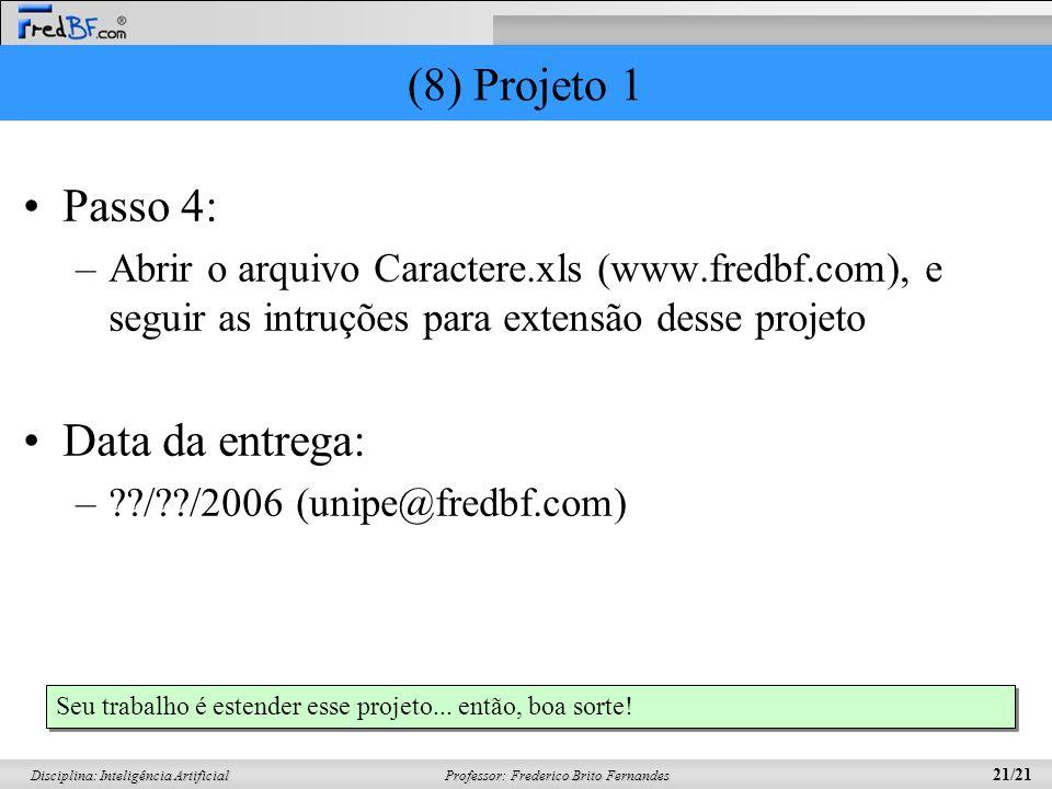 (8) Projeto 1 Passo 4: Data da entrega: