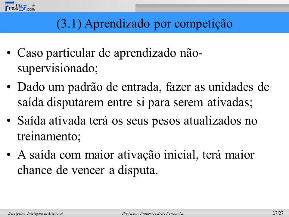 (3.1) Aprendizado por competição
