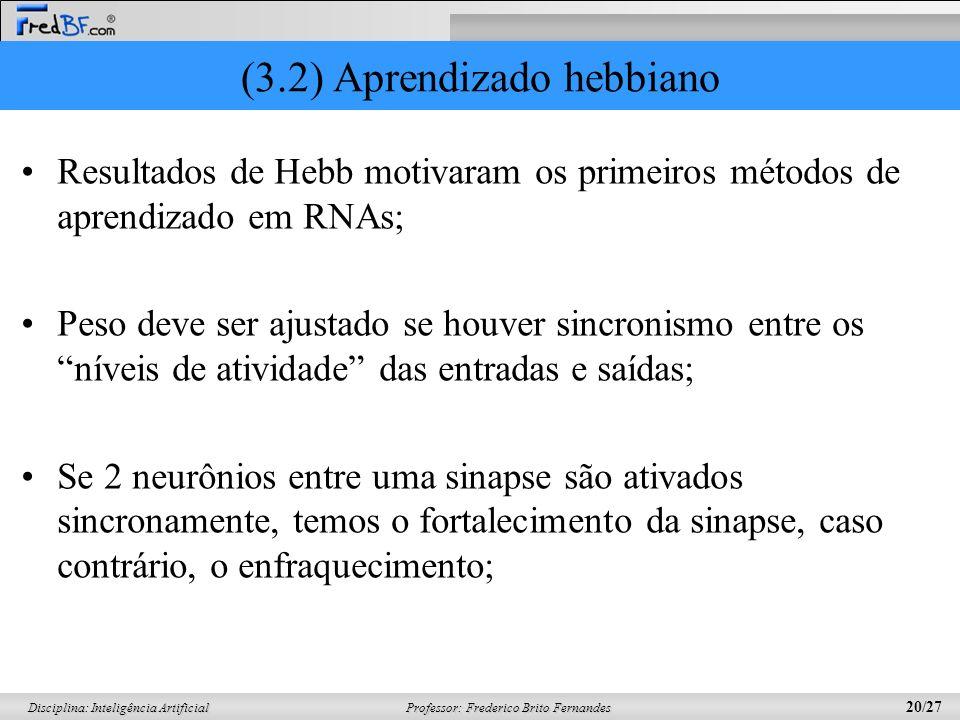 (3.2) Aprendizado hebbiano