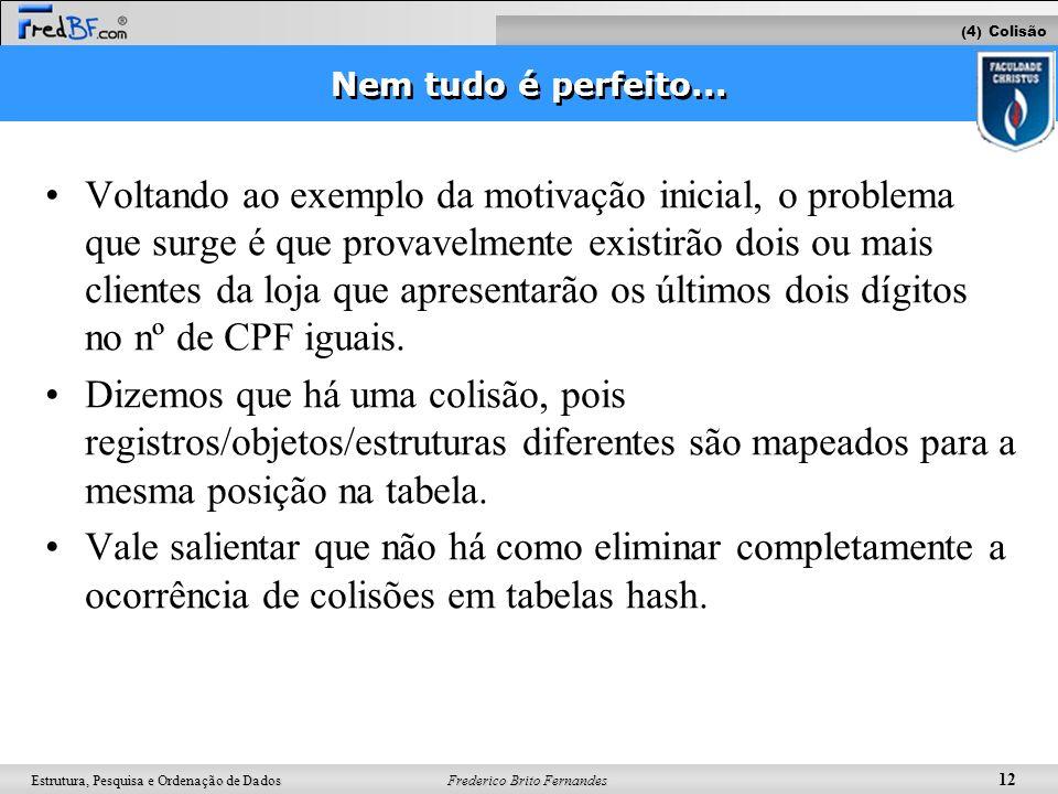 (4) Colisão Nem tudo é perfeito...