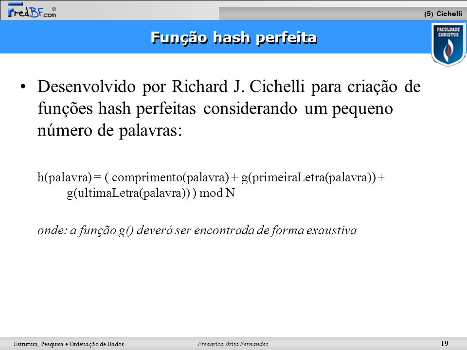 (5) Cichelli Função hash perfeita.