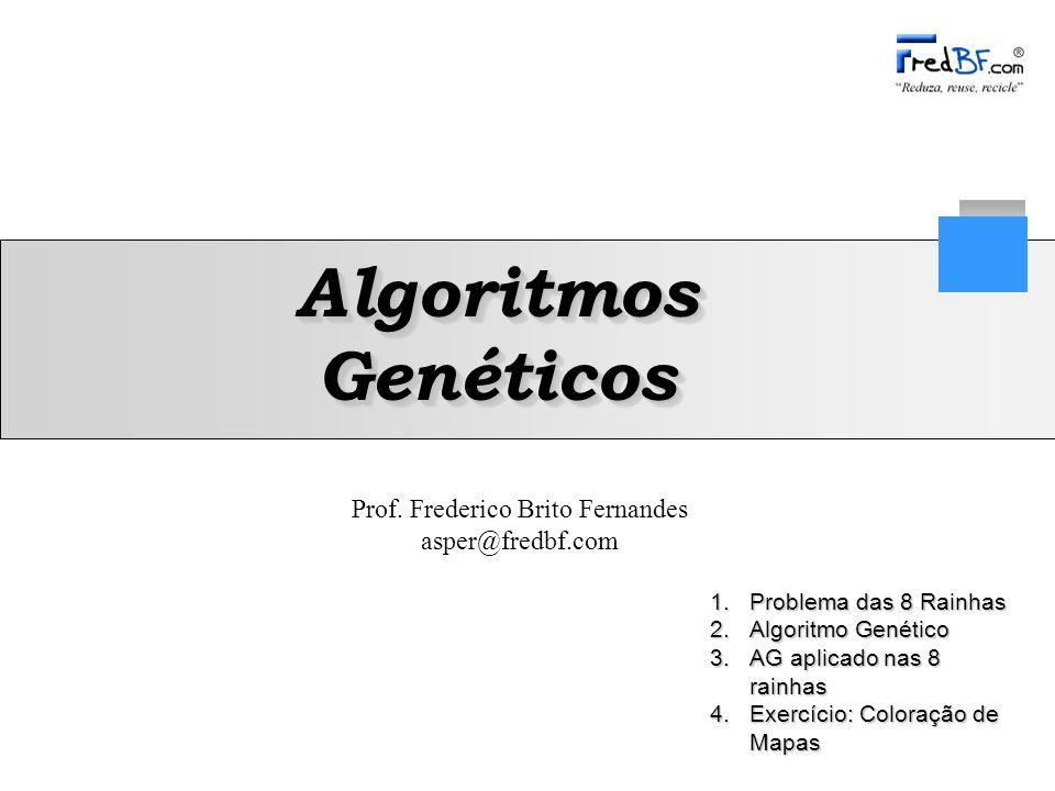 Algoritmos Genéticos Problema das 8 Rainhas Algoritmo Genético