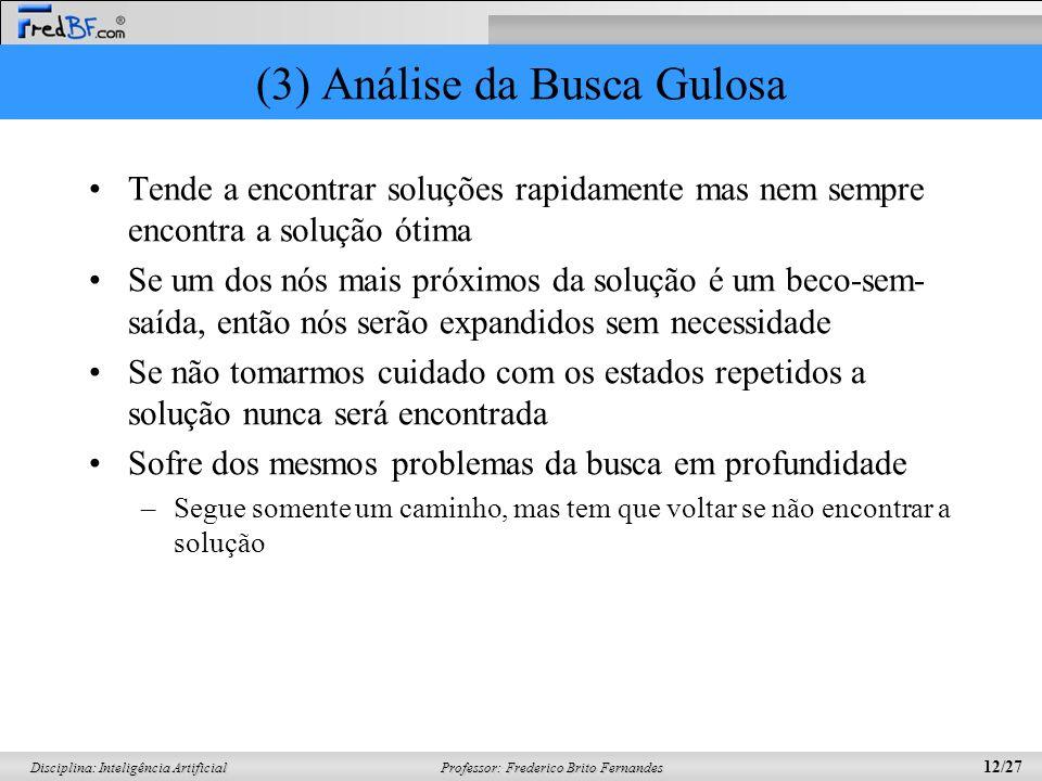(3) Análise da Busca Gulosa