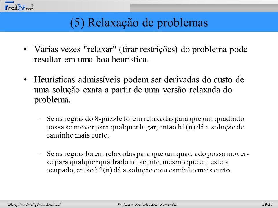(5) Relaxação de problemas