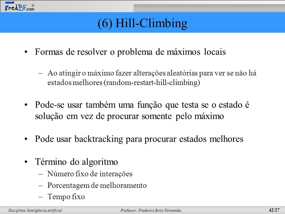 (6) Hill-Climbing Formas de resolver o problema de máximos locais