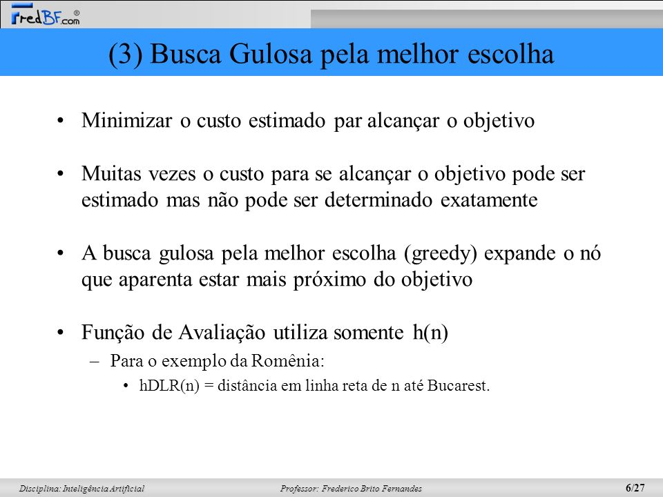 (3) Busca Gulosa pela melhor escolha