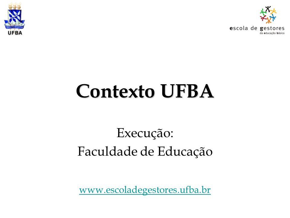 Execução: Faculdade de Educação www.escoladegestores.ufba.br