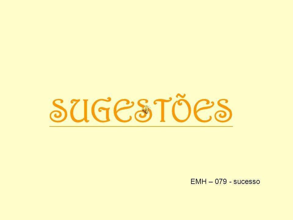 SUGESTÕES EMH – 079 - sucesso