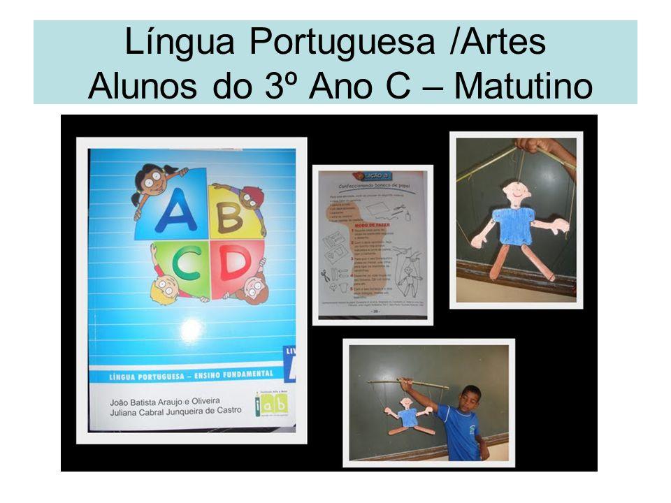 Língua Portuguesa /Artes Alunos do 3º Ano C – Matutino