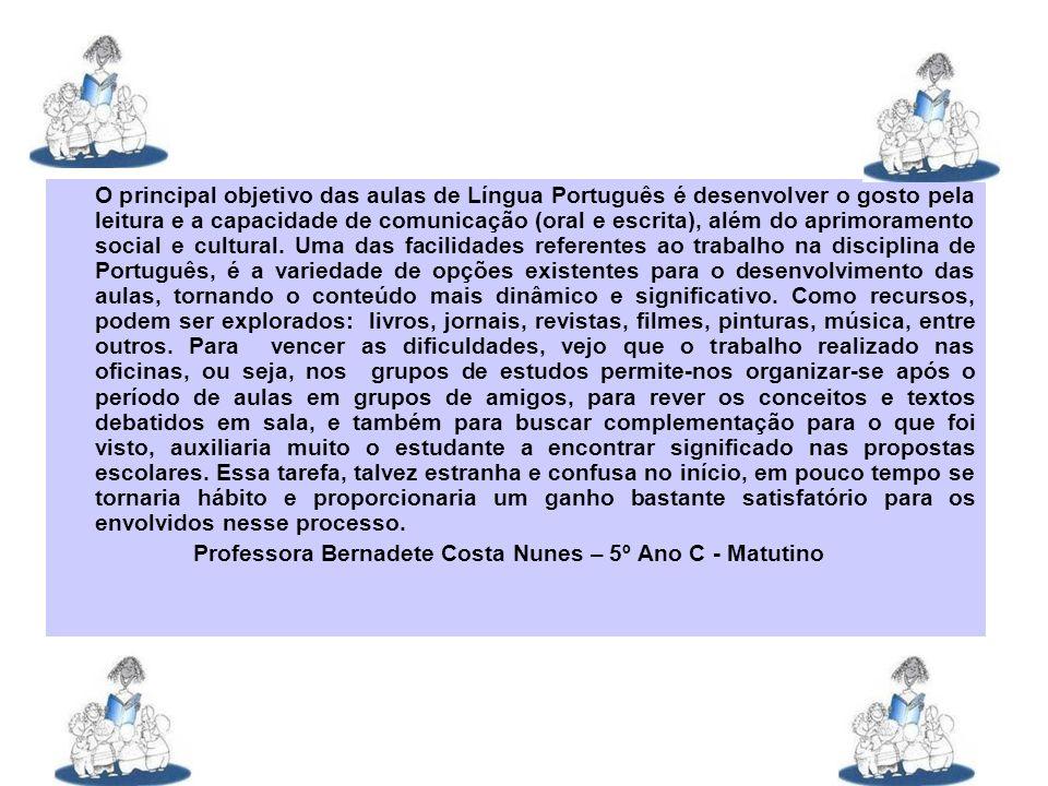 Professora Bernadete Costa Nunes – 5º Ano C - Matutino