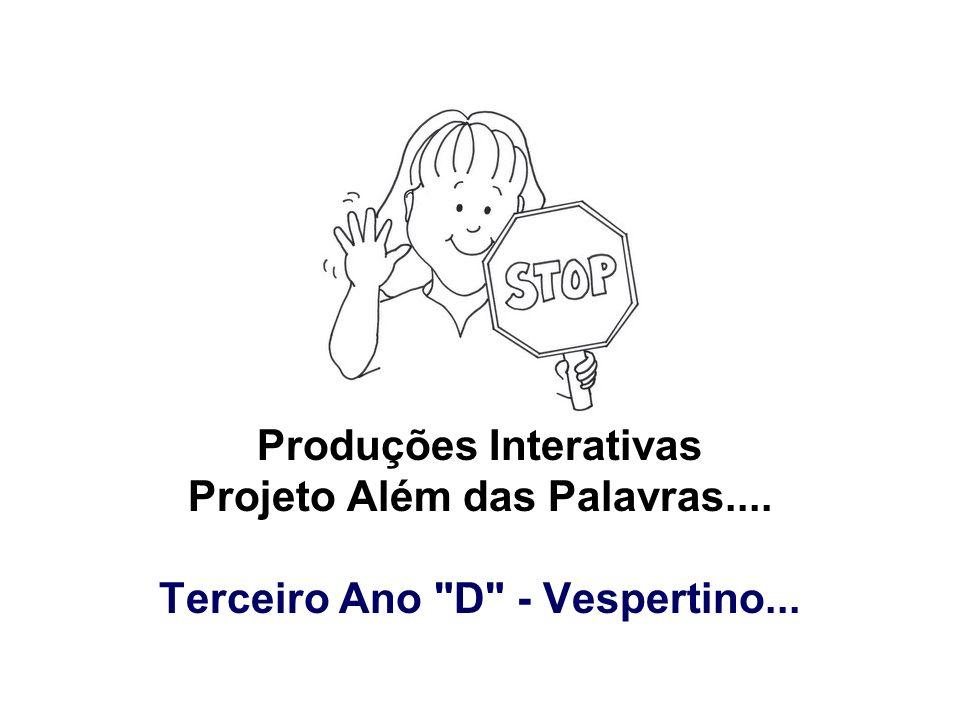 Produções Interativas Projeto Além das Palavras....