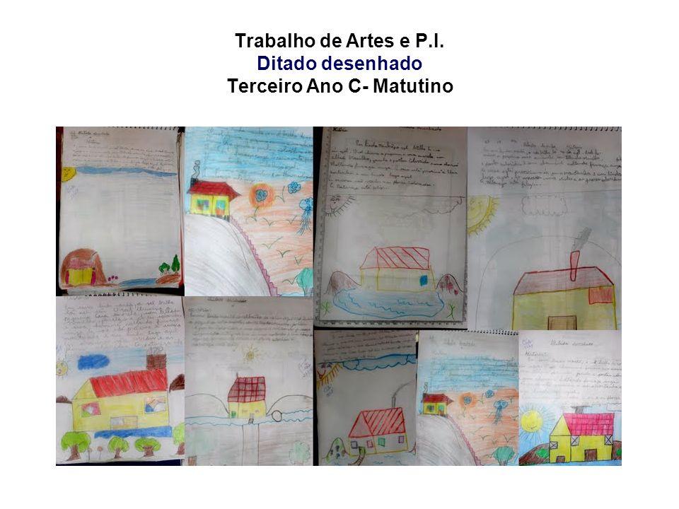 Trabalho de Artes e P.I. Ditado desenhado Terceiro Ano C- Matutino