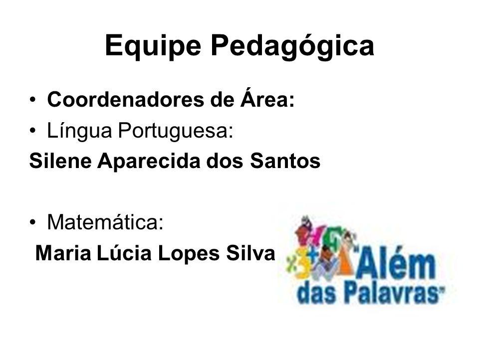 Equipe Pedagógica Coordenadores de Área: Língua Portuguesa: