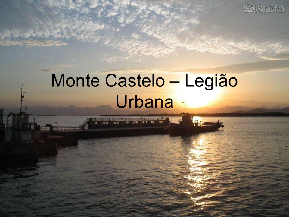 Monte Castelo – Legião Urbana
