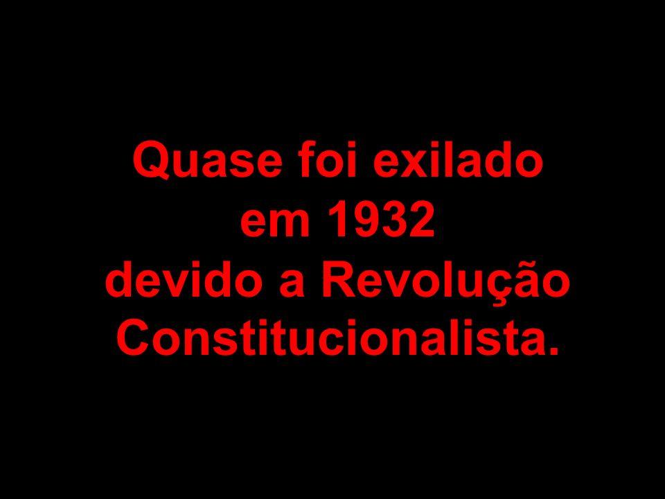 devido a Revolução Constitucionalista.