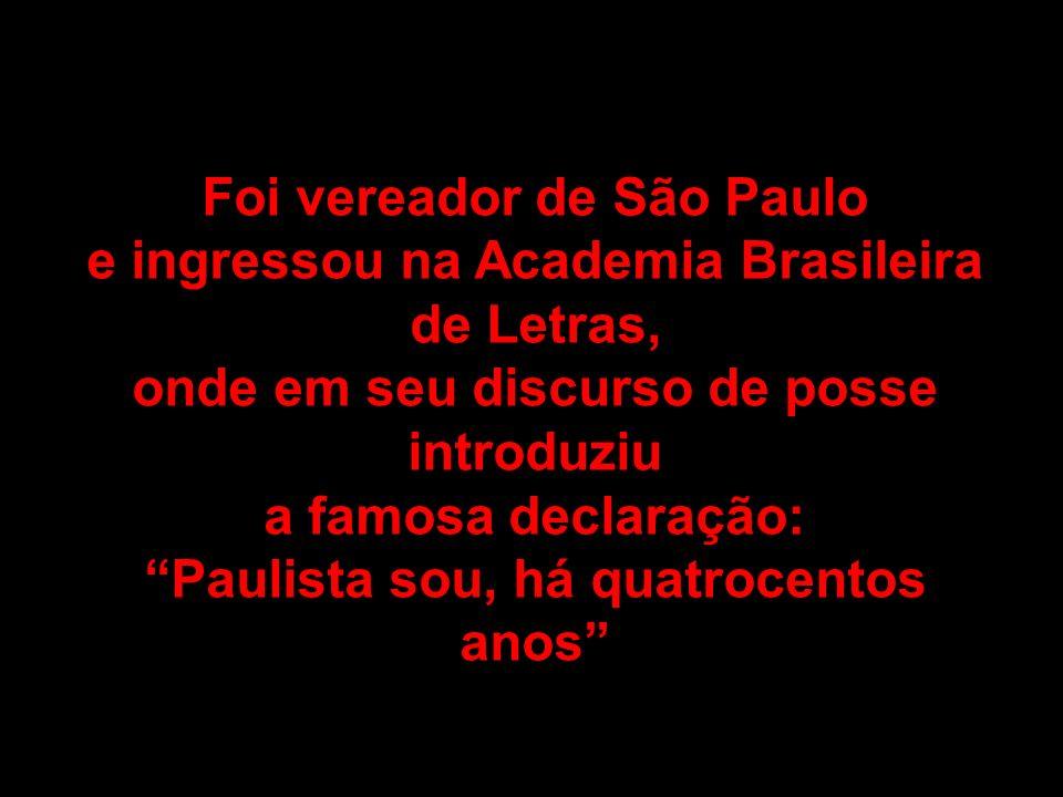 Foi vereador de São Paulo