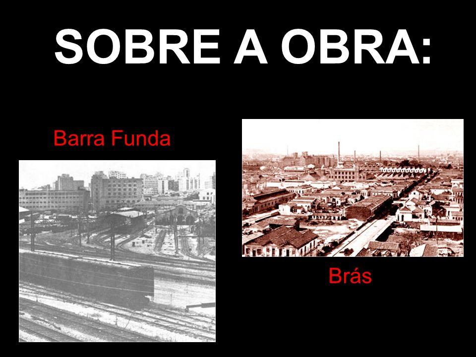 SOBRE A OBRA: Barra Funda Brás