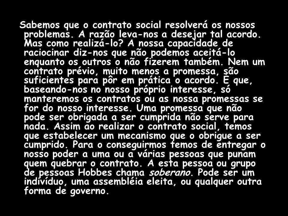 Sabemos que o contrato social resolverá os nossos problemas