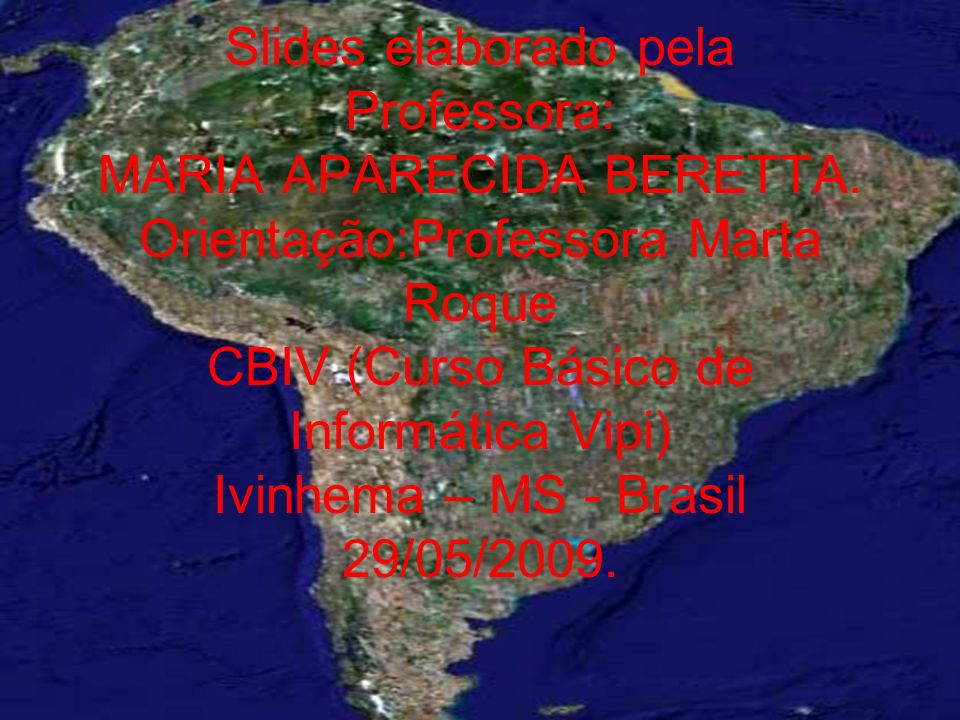 Slides elaborado pela Professora: MARIA APARECIDA BERETTA