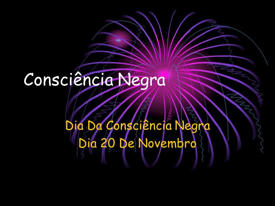 Dia Da Consciência Negra Dia 20 De Novembro