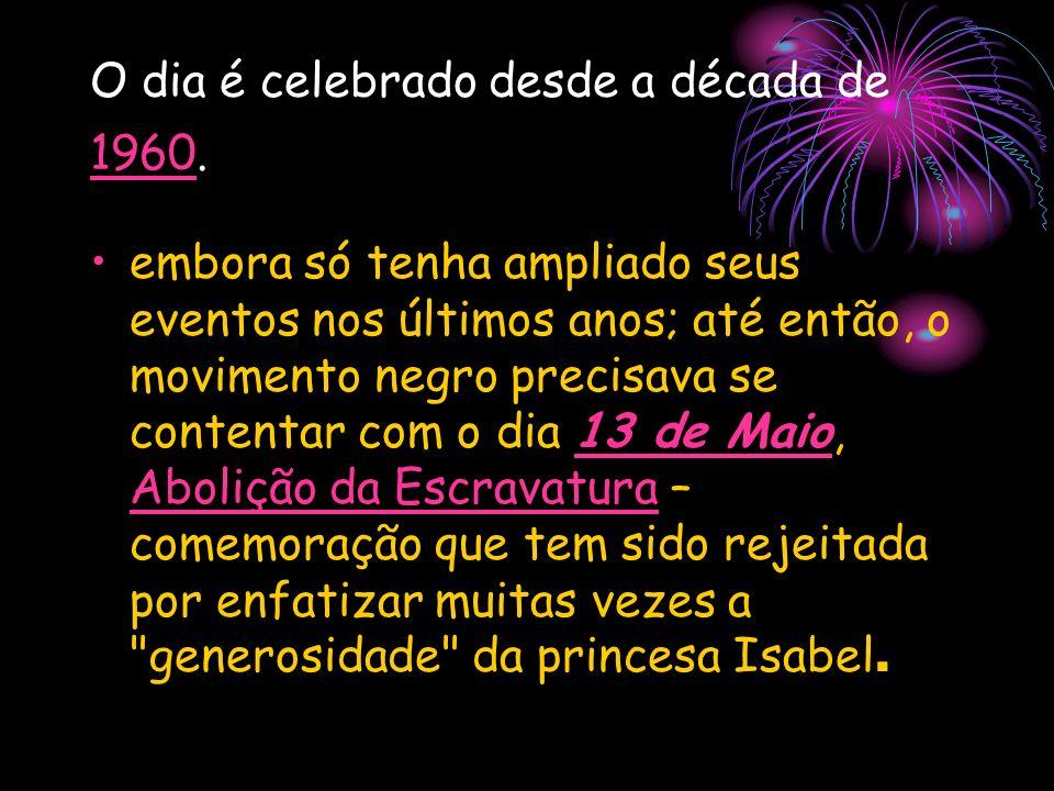 O dia é celebrado desde a década de 1960.