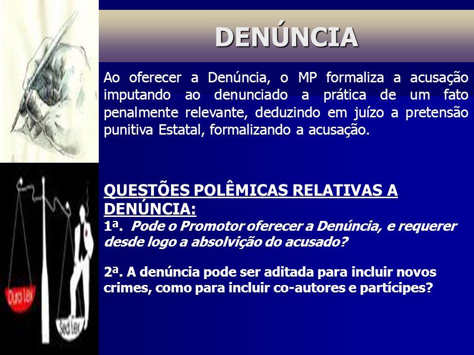 DENÚNCIA QUESTÕES POLÊMICAS RELATIVAS A DENÚNCIA:
