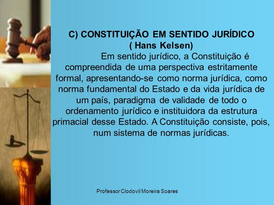 C) CONSTITUIÇÃO EM SENTIDO JURÍDICO ( Hans Kelsen)