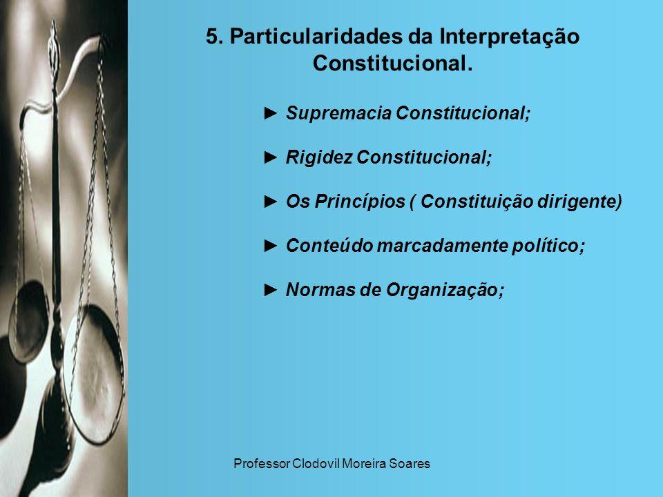 5. Particularidades da Interpretação Constitucional.