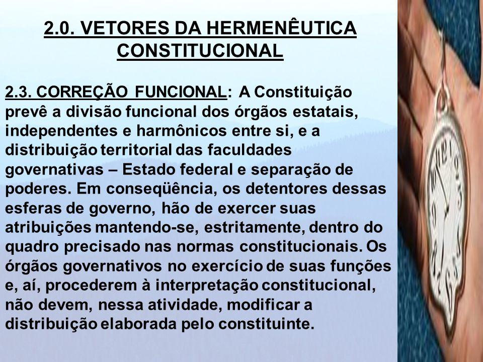 2.0. VETORES DA HERMENÊUTICA CONSTITUCIONAL